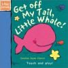 Get Off My Tail, Little Whale! - Ronne Randall, Caroline Jayne Church
