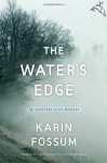 The Water's Edge - Karin Fossum, Charlotte Barslund
