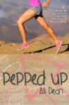 Pepped Up - Ali Dean