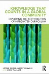 Knowledge That Counts in a Global Community: Exploring the Contribution of Integrated Curriculum - Leonie J. Rennie, Grady Venville, John Wallace