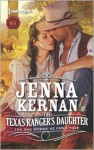 The Texas Ranger's Daughter - Jenna Kernan