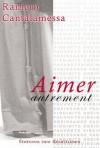 Aimer autrement (French Edition) - Raniero Cantalamessa