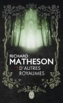 D'autres royaumes - Richard Matheson, Patrick Imbert