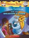 Thea Stilton and the Dragon's Code: A Geronimo Stilton Adventure - Thea Stilton, Geronimo Stilton