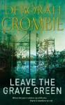 Leave the Grave Green - Deborah Crombie