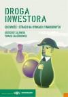 Droga inwestora. Chciwość i strach na rynku finansowym - Grzegorz Zalewski, Tomasz Zaleśkiewicz