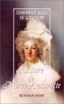 Histoire De Marie Antoinette - Edmond De Goncourt, Jules De Goncourt