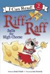 Riff Raff Sails the High Cheese: I Can Read Level 2 (I Can Read Book 2) - Susan Schade, Anne Kennedy