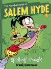 The Misadventures of Salem Hyde: Book One: Spelling Trouble - Frank Cammuso
