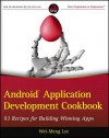 Android Application Development Cookbook: 93 Recipes for Building Winning Apps - Wei-Meng Lee