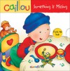 Caillou: Something Is Missing - Fabien Savary, Isabelle Vadeboncoeur, Pierre Brignaud