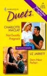 Not Exactly Pregnant / Darn Near Perfect - Charlotte Maclay, Liz Jarrett