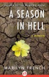 A Season in Hell: A Memoir - Marilyn French