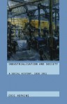 Industrialisation and Society: A Social History, 1830-1951 - Eric Hopkins