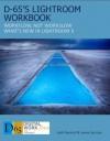 D-65's Lightroom Workbook: Workflow, Not Workslow What's New In Lightroom 5 - Seth Resnick, Jamie Spritzer, Jay Maisel, Arthur Meyerson