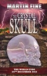 The Crystal Skull - Martin Fine