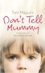 Don't Tell Mummy - Toni Maguire