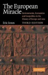 The European Miracle: Environments, Economies and Geopolitics in the History of Europe and Asia - Eric Jones
