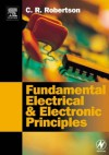 Fundamental Electrical and Electronic Principles - C.R. Robertson