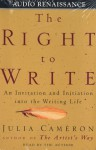 The Right to Write: An Invitation and Initiation into the Writing Life (Audio) - Julia Cameron