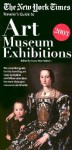 The New York Times: Traveler's Guide to Art Museum Exhibitions 2003 - Susan Mermelstein, Robert Smith, Alan Riding