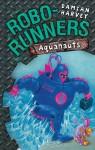Robo-Runners 06: Aquanauts - Damian Harvey, Mark Oliver