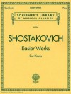 Easier Works: Piano Solo (Piano Collection) (Schirmer's Library of Musical Classics) - Dmitri Shostakovich