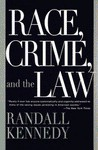 Race, Crime, and the Law - Randall Kennedy