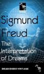 The Interpretation of Dreams (Authorised English Translated Edition) - Sigmund Freud, M.D. Eder