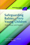 Safeguarding Babies and Very Young Children from Abuse and Neglect - Rebecca Brown, David Westlake, Harriet Ward