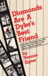 Diamonds Are a Dyke's Best Friend: Reflections, Reminiscences, and Reports from the Field on the Lesbian National Pastime - Yvonne Zipter