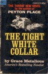 The Tight White Collar - Grace Metalious