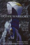 Ocean Warriors: The Thrilling Story of the 2001/2002 Volvo Ocean Race Round the World - Rob Mundle