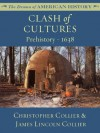 Clash of Cultures: Prehistory - 1638 (The Drama of American History Series) - James Lincoln Collier, Christopher Collier