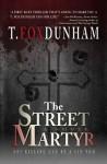 The Street Martyr - T. Fox Dunham