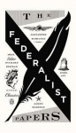 The Federalist Papers - James Madison, Alexander Hamilton