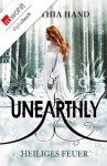Unearthly. Heiliges Feuer - Cynthia Hand, Isabell Lorenz