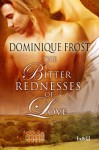 The Bitter Rednesses of Love - Dominique Frost