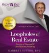 Rich Dad Advisors: Loopholes of Real Estate: Secrets of Successful Real Estate Investing (Audio) - Garrett Sutton, Robert Kiyosaki
