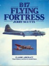 B-17 Flying Fortress: Their history and how to model them - Jerry Scutts