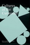 Cultures of the Curatorial - Beatrice von Bismarck