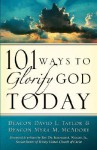 101 Ways to Glorify God Today - David Taylor, Myra McAdory