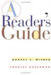 A Reader's Guide: A Brief Handbook - Harvey S. Wiener, Charles Bazerman