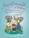 Magical Animals at Bedtime: Tales of Joy and Inspiration for You to Read with Your Child - Lou Kuenzler, Andrew Weale
