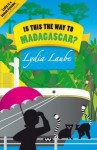 Is This the Way to Madagascar? - Lydia Laube