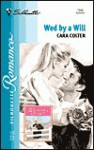 Wed By A Will (The Wedding Legacy) (Silhouette Romance, #1544) - Cara Colter