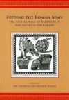 Feeding the Roman Army: The Archaeology of Production and Supply in NW Europe - Richard Thomas, Sue Stallibrass