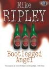 Bootlegged Angel: Fitzroy Maclean Angel Series - Mike Ripley