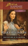 Risky Reunion (Larger Print Steeple Hill Love Inspired Suspense: Protecting The Witnesses) - Lenora Worth