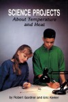 Science Projects about Temperature and Heat - Robert Gardner